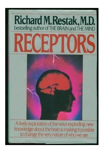 Receptors By Richard M Restak, M D