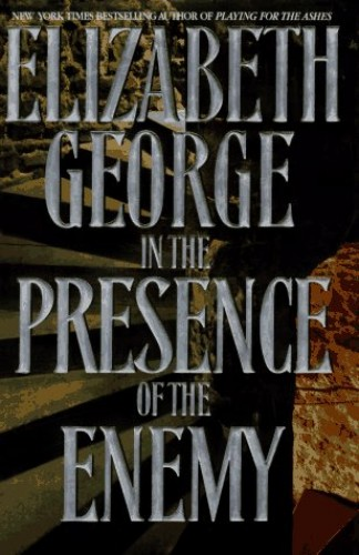 In the Presence of the Enemy By Elizabeth A George
