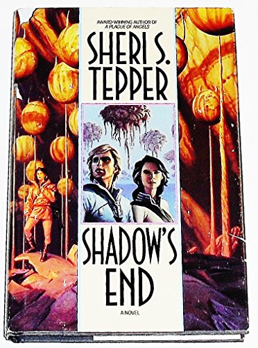 Shadow's End: A Novel By Sheri S. Tepper