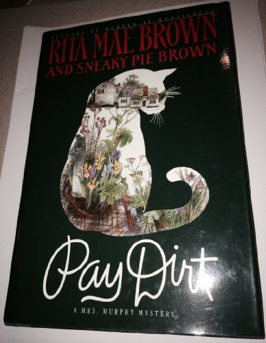 Pay Dirt, or, Adventures at ASH Lawn By Rita Mae Brown