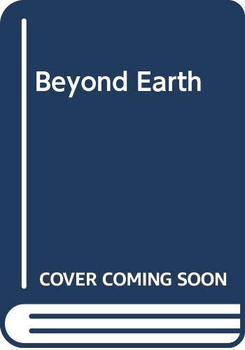 BEYOND EARTH By Ralph Blum and Judy Blum