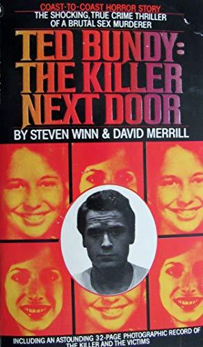 Ted Bundy: The Killer Next Door By Steven Winn