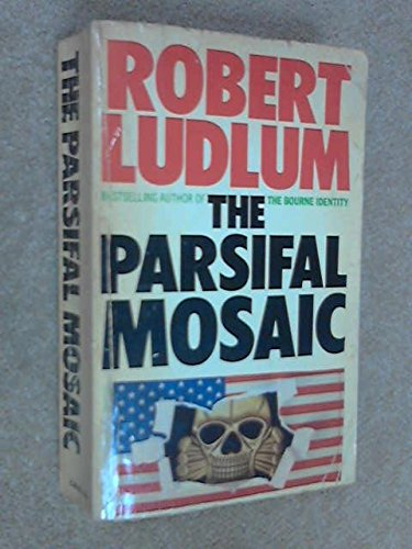 The Parsifal Mosaic By Robert Ludlum