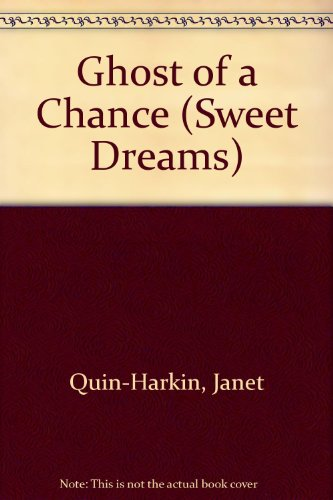 Ghost of a Chance By Janet Quin-Harkin