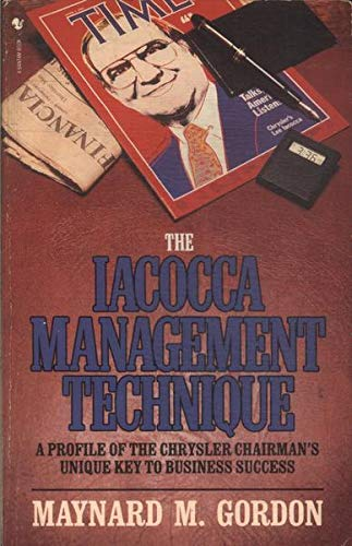 The Iacocca Management Technique By Maynard M. Gordon