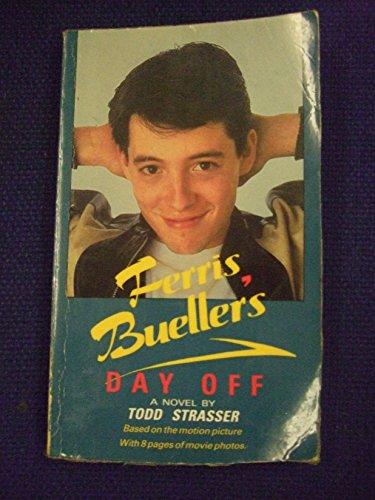 Ferris Bueller's Day Off By Todd Strasser