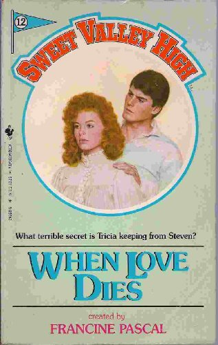 Sweet Valley High Collection: Deceptions; When Love Dies; Kidnapped