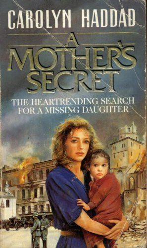 A Mother's Secret By Carolyn Haddad