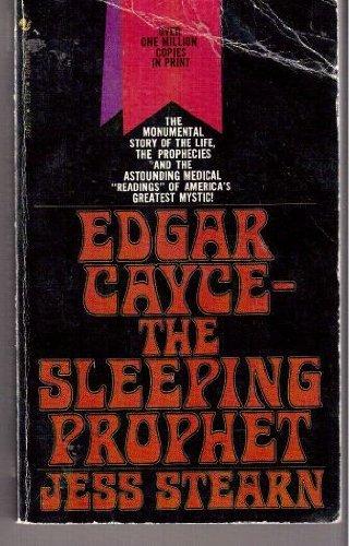 Edgar Cayce: The Sleeping Prophet By jess-stearn