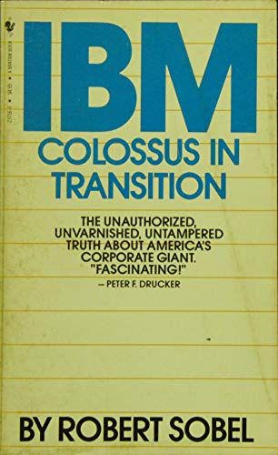 Robert Sobel By I.B.M: Colossus in Transition Edition: reprint