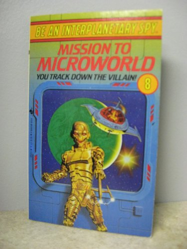 Mission to Microworld (Interplanetary Spy) by Seth McEvoy