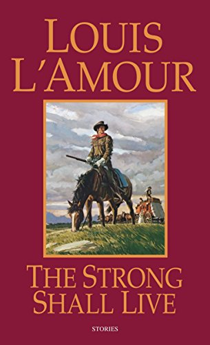 The Strong Shall Live By Louis L'Amour
