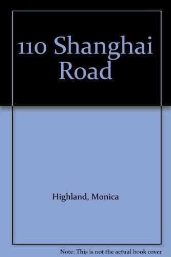 110 Shanghai Road By Monica Highland