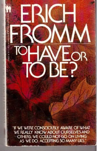 To Have or to Be By Erich Fromm