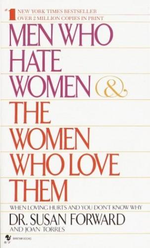 Men Who Hate Women By Susan Forward