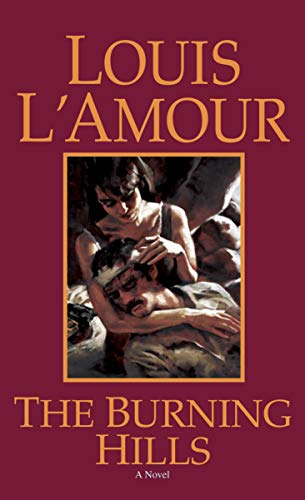 Burning Hills By Louis L'amour