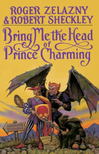 Bring ME the Head of Prince Charmin By Roger Zelazny