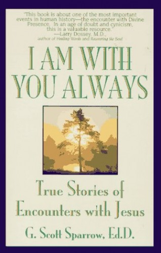 I Am with You Always By Scott G. Sparrow