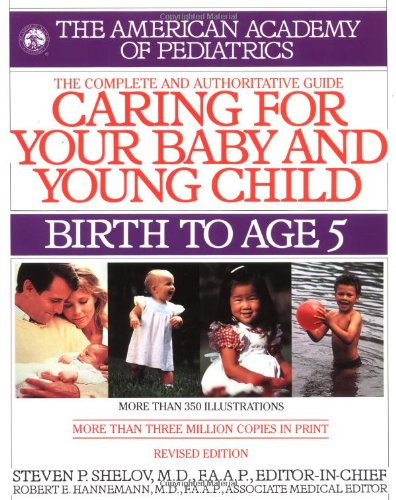 Caring for Your Baby and Young Child By AAP - American Academy of Pediatrics