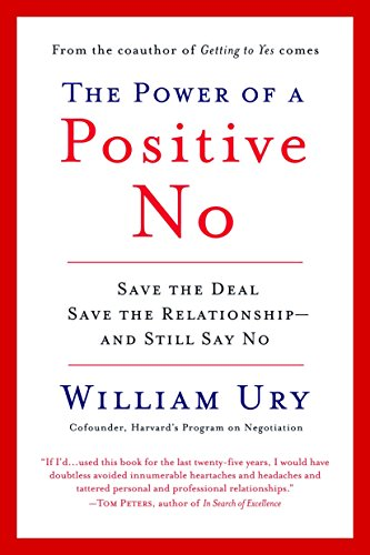 Power of A Positive No, the By William Ury