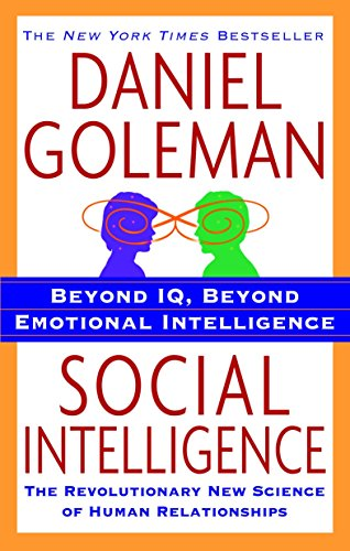 Social Intelligence By Prof Daniel Goleman, PH D (Consortium for Research on Emotional Intelligence in Organizations)