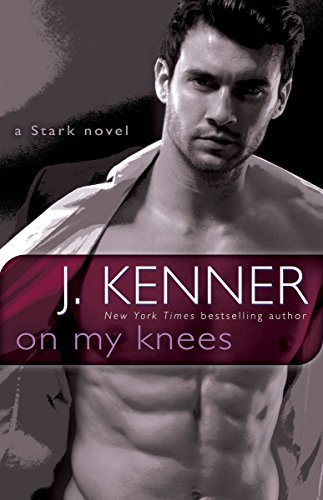 On My Knees By J Kenner