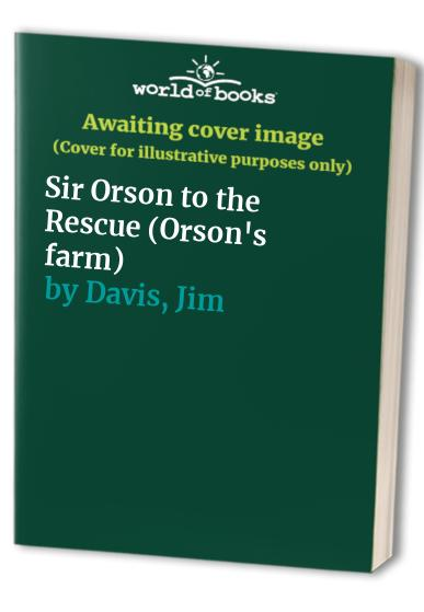 Sir Orson to the Rescue By Jim Davis