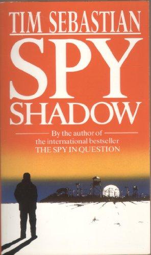 Spy Shadow By Tim Sebastian