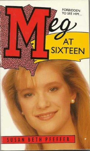 Meg at Sixteen By Susan Beth Pfeffer