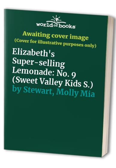 Elizabeth's Super-selling Lemonade By Molly Mia Stewart