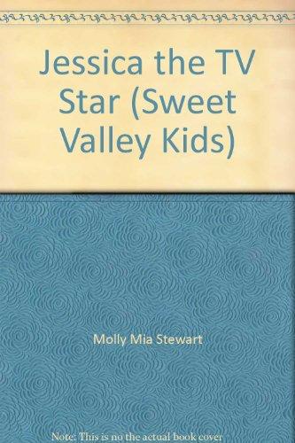 Jessica the TV Star by Molly Mia Stewart