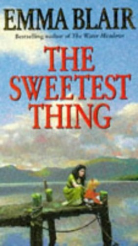 The Sweetest Thing By Emma Blair