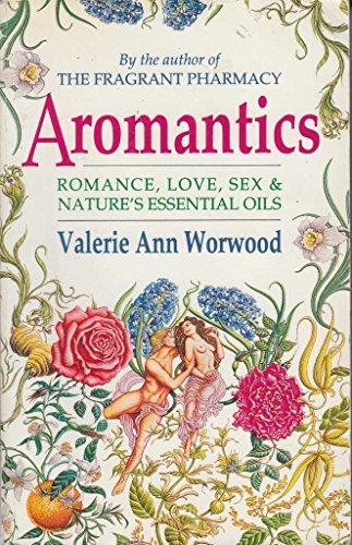 Aromantics by Valerie Ann Worwood