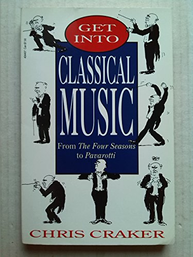 Get into Classical Music By Chris Craker