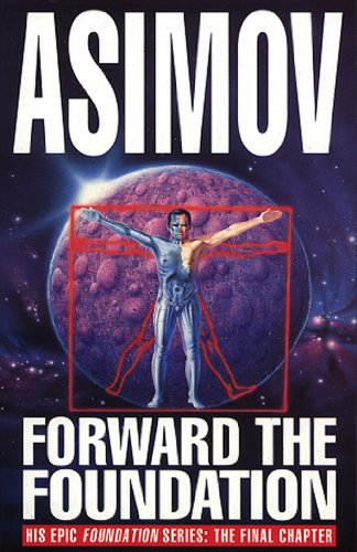 Forward The Foundation! By Isaac Asimov