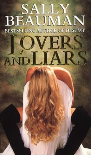 Lovers and Liars By Sally Beauman