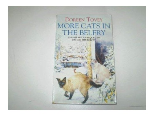 More Cats in the Belfry By Doreen Tovey