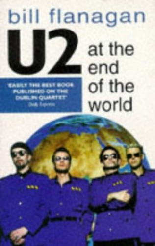 """U2"" at the End of the World By Bill Flanagan"