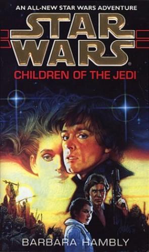 Star Wars: Children of the Jedi By Barbara Hambly