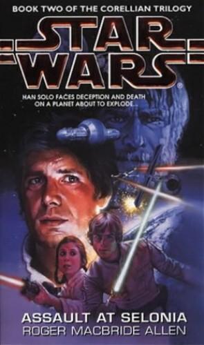 Star Wars: Assault at Selonia By Roger MacBride Allen