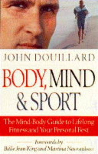 Body, Mind and Sport By John Douillard