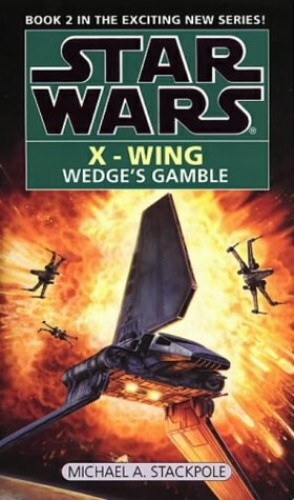 Wedge's Gamble (Star Wars X-Wing Book 2) By Michael Stockpole