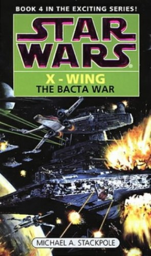 Star Wars: The Bacta War By Michael A. Stackpole