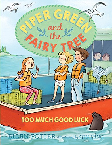 Piper Green And The Fairy Tree Too Much Good Luck By Ellen Potter