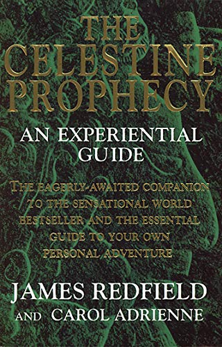 The Celestine Prophecy: An Experiential Guide By Carol Adrienne