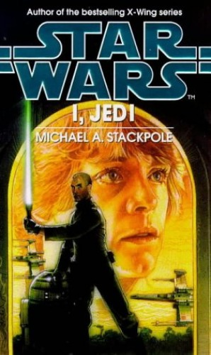 Star Wars: I, Jedi By Michael A. Stackpole