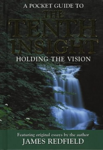 Tenth Insight - Holding the Vision: An Experiential Guide: Pocket Guide by James Redfield