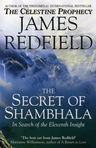 The Secret Of Shambhala: In Search Of The Eleventh Insight By James Redfield