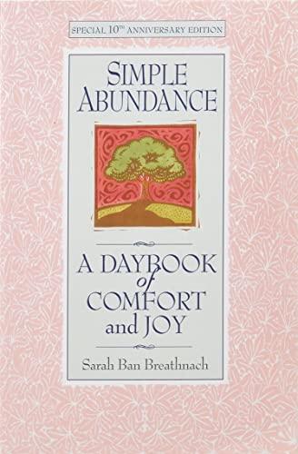 Simple Abundance: A Daybook of Comfort and Joy By Sarah Ban Breathnach