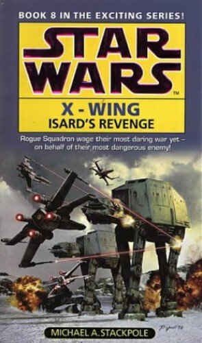 Isard's Revenge (Star Wars X-Wing Book 8) By Michael A. Stackpole